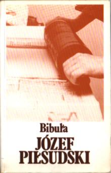 Piłsudski Pilsudski Bibuła bibula 1903 konspiracja rewolucja cenzura censor censorship Zensur książka nielegalna Robotnik PPS niepodległość niepodleglosc Wasilewski 0907587127 0-907587-12-7 b134pilzsi_bib_1983_lpuls