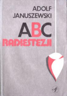 Radiestezja Januszewski Adolf ABC radiestezji promieniowanie różdżka różdżkarstwo dowsing 8321727832 83-217-2783-2 dpz1005