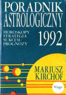 Kirchof Poradnik astrologiczny Horoskopy strategia sukcesu prognozy 1992 Astrologia Przepowiednie 8390043009 83-900430-0-9 astrology astrological Horoskope horoscope horrorscope dpz1008