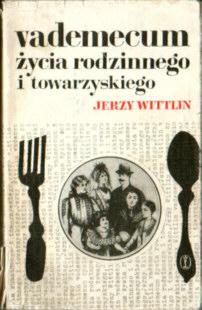 Vademecum życia rodzinnego i towarzyskiego Wittlin satyra dpz1037