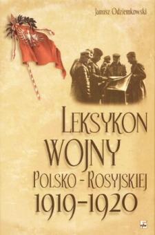 Odziemkowski Leksykon wojny polsko-rosyjskiej 1919-1920 8373990968 83-7399-096-8 978-83-7399-096-8 9788373990968 62594464 6945288 polsko-radziecka encyklopedia Russo Polish War 1919 1920 Dictionaries Wojna polsko bolszewicka encyklopedie Tuchaczewski Budionny Piłsudski Cud na Wisłą gjr0003