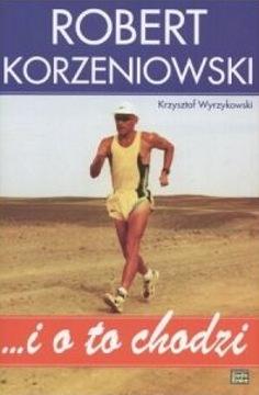 Korzeniowski Wyrzykowski i o to chodzi Chód sportowy Sportowcy sport 8388607472 9788388607479 83-88607-47-2 978-83-88607-47-9 69452733 gjr0059