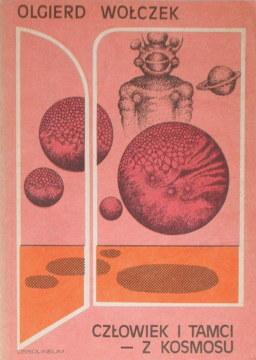 Wołczek Wolczek Człowiek i Tamci - z Kosmosu Kosmos  astronomia astrofizyka ewolucja 8304014653 9788304014657 83-04-01465-3 978-83-04-01465-7  27716983 297812288 hal0009