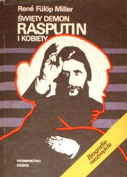 Fülöp-Miller Fulop-Miller Fülöp Miller Fulop Święty demon Rasputin i kobiety Der Heilige Teufel Rasputin und die Frauen 8321804039 9788321804033 83-218-0403-9 978-83-218-0403-3 22097784 170005422 biografia Rosja carska Mikołaja II Bernard Wilamowski Rasputin the holy devil hal0017