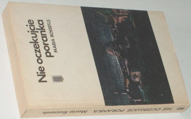 Rosseels-Maria-Nie-oczekujcie-poranka-PAX-1984-tlum-Klimaszewska-Wacht-mit-op-de-morgen-Jerozolima
