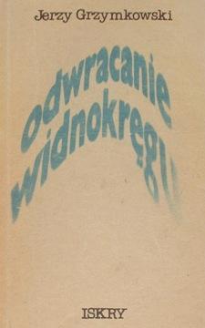 Grzymkowski Odwracanie widnokręgu widnokregu 5216004 Literatura Literature Literary Fiction Powieść hal0047