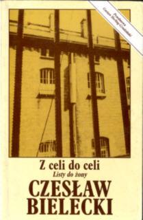 Bielecki Z celi do celi Listy do żony 0907587518 0-907587-51-8 Maciej Poleski 1985 1986 Wiezienie Prisons Wiezien Prisoners Proces Trial Solidarnosc Solidarność Jaruzelski 23119114 nar0156