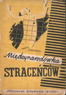 Żeromski Międzynarodówka straceńców Sachsenhausen Mauthausen Wojna 2nd World War 1939-1945 Niemcy Germany German Okupacja Occupation Koncentracyjny Concentration camp Faszyzm Fascism Nazi Nazism Zeromski Miedzynarodowka stracencow 22190545 nar0170