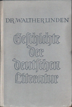 Linden Geschichte der deutschen Literatur Literaturgeschichte Deutsche Literaturwissenschaft Literary Studies Buchwesen German literature History and criticism 6876285  nar0173