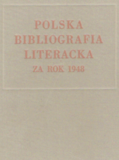 Polska Bibliografia Literacka 1948 Literary Bibliography Instytut Badań Literackich Literatura Literature Badan 2826406 00793590 0079-3590 nbs1035