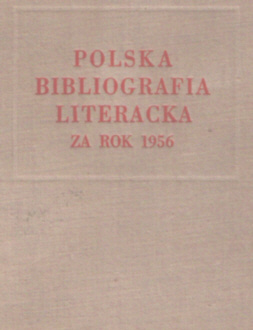 Polska Bibliografia Literacka 1956 Literary Bibliography Instytut Badań Literackich Literatura Literature Badan 2826406 00793590 0079-3590 nbs1037