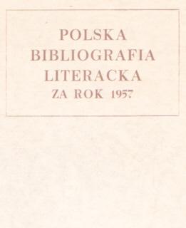 Polska Bibliografia Literacka 1957 Literary Bibliography Instytut Badań Literackich Literatura Literature Badan 2826406 00793590 0079-3590 nbs1038