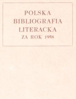 Polska Bibliografia Literacka 1958 Literary Bibliography Instytut Badań Literackich Literatura Literature Badan 2826406 00793590 0079-3590 nbs1039