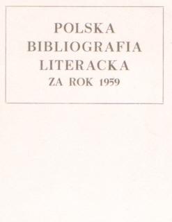 Polska Bibliografia Literacka 1959 Literary Bibliography Instytut Badań Literackich Literatura Literature Badan 2826406 00793590 0079-3590 nbs1040