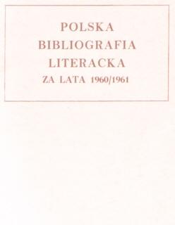 Polska Bibliografia Literacka 1960 1961 Literary Bibliography Instytut Badań Literackich Literatura Literature Badan 2826406 00793590 0079-3590 nbs1041