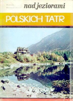 Hermanowicz Nad jeziorami polskich Tatr Tatra Mountains Pictorial works Lakes jeziora Tatry góry gory album fotografie fotografia  nbs1060