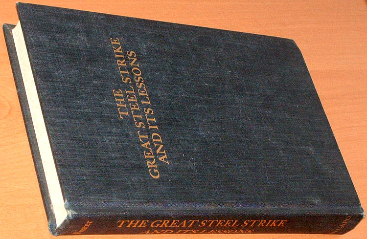 Foster-William-The-Great-Steel-Strike-and-its-Lessons-Reprint-Da-Capo-Press-1971-Civil-liberties-in-American-history