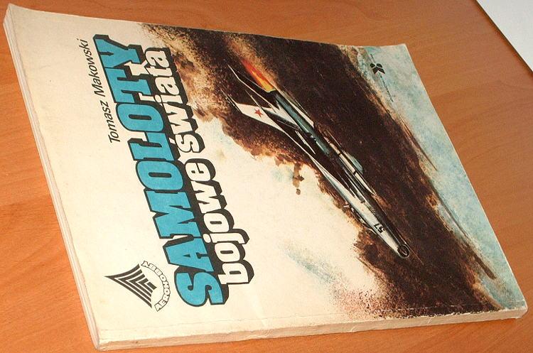Makowski-Tomasz-Samoloty-bojowe-swiata-NOT-Sigma-1986-Aerohobby-Lotnictwo-Aviation-Air-Force-Airplane-Aircraft
