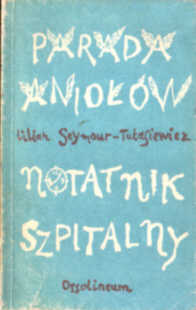 Seymour Tułasiewicz Tulasiewicz Parada aniołów aniolow Notatnik szpitalny 8304015838 83-04-01583-8 powieść   new0006