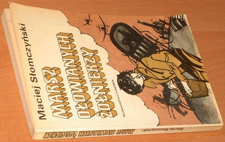 Slomczynski-Maciej-Marsz-olowianych-zolnierzy-Wydawn-Lubelskie-1975-II-wojna-swiatowa-wrzesien-1939-Zaleszczyki