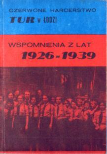 Znalezione obrazy dla zapytania Czerwone harcerstwo TUR w Łodzi. Wspomnienia z lat 1926-1939