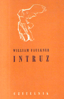 Faulkner Intruz Życieńska Zycienska Intruder in the dust Nike American Americana Ameryka Stany Zjednoczone USA United States Literatura Literature Literary Fiction Translation 18405133 nkk0065