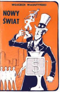 Wasiutyński Wasiutynski Nowy Świat Swiat American Americana Ameryka Stany Zjednoczone USA United States Politics government 8106708 nkk0072