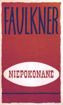Faulkner Niepokonane tłumaczenie polskie Życieńska Zycienska unvanquished Literatura Literature Literary Fiction Polish Translation 4589457 nsa0004