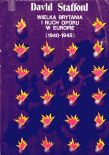 Stafford Wielka Brytania i ruch oporu w Europie SOE Special Operations Executive wojna światowa Sroczyńska 8321105351 83-211-0535-1 1939 1940 1941 1942 1943 1944 1945 Europa Zachodnia Bałkany 2nd World War Szpieg Spy Spies Wywiad Intelligence 69280295 Britain and European resistance 9788321105352 978-83-211-0535-2 nsa0022