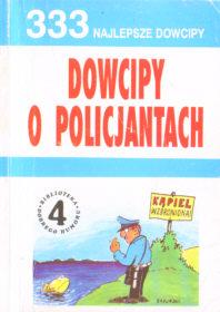 Dowcipy o policjantach Sadurski 8385704000 83-85704-00-0 Anegdoty dowcip policjant humor anekdota 333 nalepsze dowcipy Biblioteka dobrego humoru odd1089