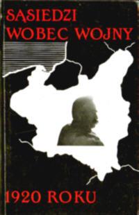 Wojna polsko-bolszewicka bolszewicka 1919 1920 Warszawa Bitwa Cisek Rosja komunizm 085065212X 0-85065-212-X Sąsiedzi wobec wojny Sasiedzi sowiecka polsko-sowiecka sierpień cud nad Wisłą Denikin Wrangel bolszewicy Lenin Piłsudski Pilsudski Ukraina Litwa odd2031