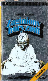 Hilton Zaginiony horyzont Science Fiction fantastyka Tybet Chiny 8321607713 83-216-0771-3 The Lost Horizon Survival Shangri-La Fiction Utopias Himalaya Mountains Fantasy Himalaje odd2046