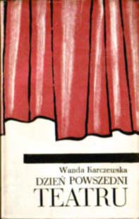 Karczewska Dzien Dzień powszedni teatru teatr Łódź Theater Lodz 5859587 odd3027