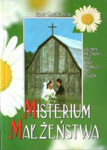 Grześkowiak Jerzy Misterium małżeństwa Sakrament jako symbol przymierza Boga z ludźmi Małżeństwo Malzenstwo teologia katolicyzm religia Grzeskowiak 8385203303 83-85203-30-3 ode1039