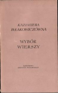 Iłłakowiczówna Kazimiera Illakowiczowna Wybór wierszy Iłłakowicz Illakowicz poezja wiersze poetry 17945120 69572270 ode2022