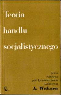 Wakar Teoria handlu socjalistycznego handel socjalizm Socialism 38787135 69461574 Commerce ode3006