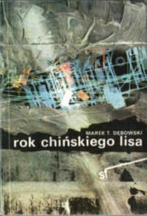 Dębowski Marek Rok chińskiego lisa Debowski chinskiego science-fiction fantastyka 8370071902 83-7007-190-2 ode5001