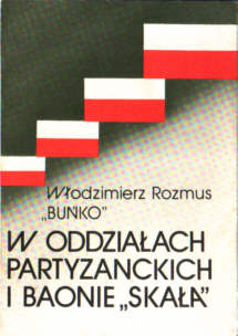 8303017934 83-03-01793-4 Rozmus W oddziałach partyzanckich i baonie Skała Wojna 2nd World War 1939-1945 Niemcy Germany German Okupacja Occupation Faszyzm Fascism Nazi Nazism 9788303017932 Poland Polskie Siły Zbrojne Armia Krajowa Baon Skala Underground movements Regimental histories Personal narratives Polish History 20991665 odg4105