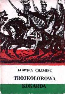 Węgry powieść historyczna Chamiec Jadwiga Trójkorowa kokarda Józef Bem Wiosna Ludów odj1013