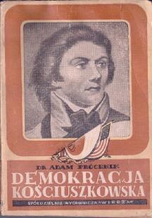 Próchnik Adam Kościuszko powstanie 1794 demokracja kościuszkowska kosciuszkowska polska historia Kosciuszko Kosciusko odj1017