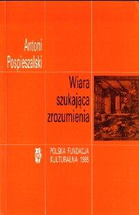 Pospieszalski Antoni religia wiara filozofia emigracja polonia Londyn 0850651409 0-85065-140-9 odj3024