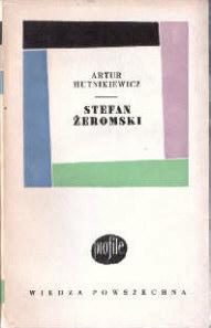 Stefan Żeromski Zeromski literatura monografia Hutnikiewicz biografia odk1018
