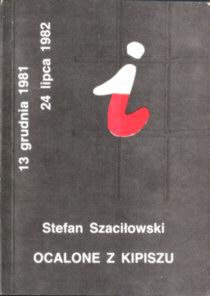 Szaciłowski Ocalone z kipiszu 13 grudnia 1981 grudzień stan wojenny Dziennik internowanego więzienie więzień internowanie Solidarność Solidarnosc Lublin Spotkania Obozy internowania wspomnienia Szacilowski Martial Law odk1075