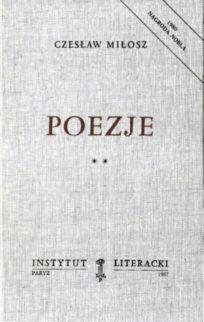 Miłosz Czesław Poezje 2-7168-0096-0 2716800960 1980 Nagroda Nobla wiersze Milosz Czeslaw poetry Traktat poetycki Król Popiel Gucio zaczarowany Miasto bez imienia Gdzie wschodzi słońce i kędy zapada odk1081