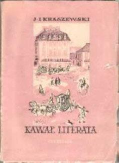 Kraszewski Józef Ignacy Kawał literata powieść odk2012