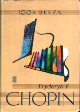 Bełza Belza Chopin 8321101232 83-211-0123-2 Szopen Ilnicka Biografia Biography Muzyka Music Musician Composer Shopen odk3084