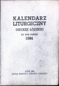 liturgia kalendarz duchowieństwo msza sakrament święto Kalendarz liturgiczny Diecezji Łódzkiej 1984 kościół religia katolicka katolicki odk4002