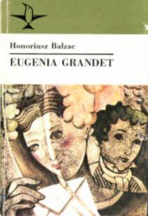 Balzac Honoriusz Eugenia Grandet Koliber 0239-6882 02396882 Tadeusz Boy-Żeleński Boy Żeleński 8305113035 83-05-11303-5 odk4055