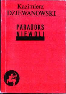 Dziewanowski Kazimierz Paradoks niewoli odk5023