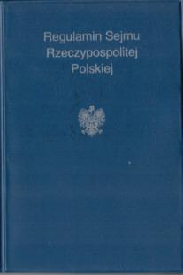 Sejm Rzeczypospolitej Polskiej Regulamin Sejmu 8370590489 83-7059-048-9 odk5025